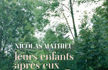 Nicolas Mathieu : Leurs enfants après eux